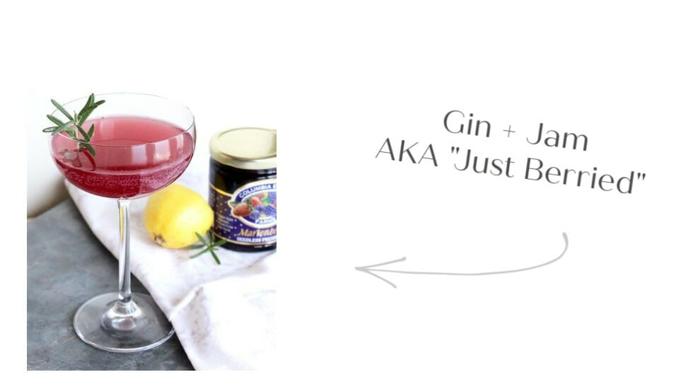 "Gin + Jam | Aka ""Just Berried"""