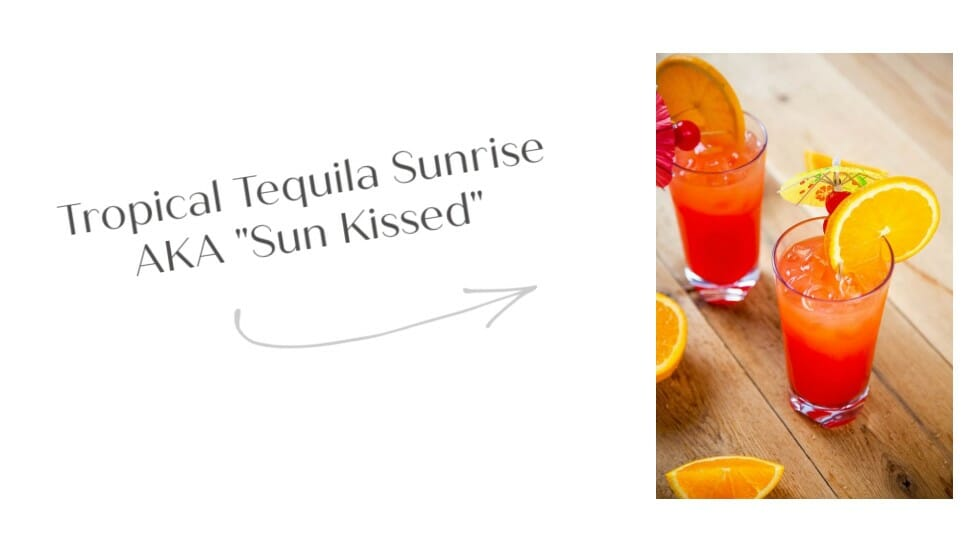 "Tropical Tequila Sunrise | AKA ""Sun Kissed"""